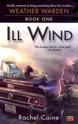 Review: Ill Wind (Weather Warden, #1) by Rachel Caine
