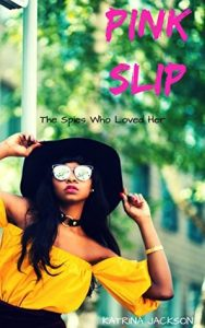 Review: Pink Slip (The Spies Who Loved Her, #1) by Katrina Jackson