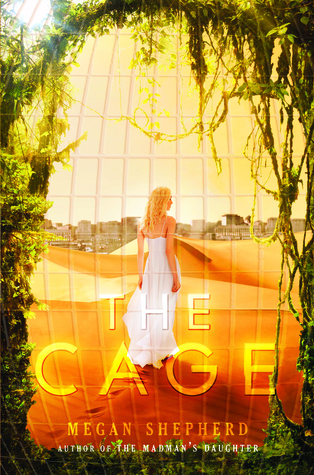Series Report: The Cage by Megan Shepherd