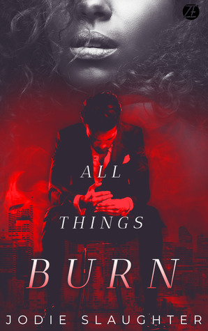 Review: All Things Burn by Jodie Slaughter