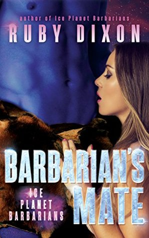 Review: Barbarian's Mate (Ice Planet Barbarians, #6) by Ruby Dixon