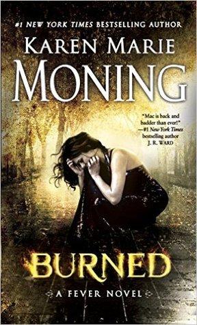 Review: Burned (Fever, #7) by Karen Marie Moning