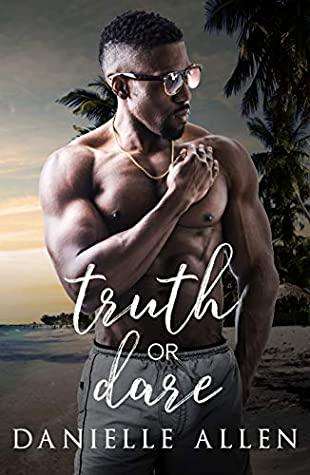 Truth or Dare by Danielle Allen