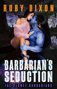 Mini Review: Barbarian's Seduction (Ice Planet Barbarians, #17) by Ruby Dixon