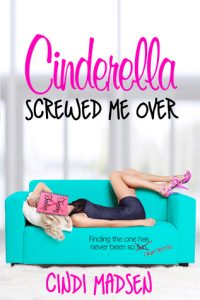 Review: Cinderella Screwed Me Over by Cindi Madsen