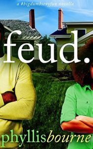 Review: Feud (Neighbors to Lovers, #1) by Phyllis Bourne