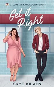 Review: Get It Right (Love at Knockdown, #1) by Skye Kilaen