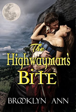 The Highwayman's Bite by Brooklyn Ann
