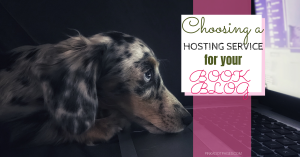 Which Hosting Service is Right For Your Book Blog?