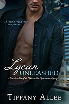 Review: Lycan Unleashed (Files of the Otherworlder Enforcement Agency, #3) by Tiffany Allee