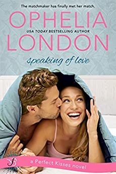 Review: Speaking of Love (Perfect Kisses, #2) by Ophelia London