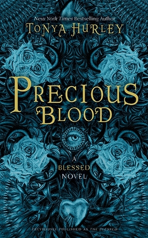 Review: Precious Blood (The Blessed, #1) by Tonya Hurley