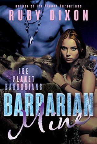 Review: Barbarian Mine (Ice Planet Barbarians, #4) by Ruby Dixon
