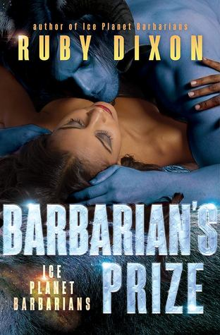 Review: Barbarian's Prize (Ice Planet Barbarians, #5) by Ruby Dixon