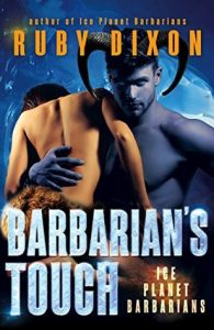 Review: Barbarian's Touch (Ice Planet Barbarian, #7) by Ruby Dixon