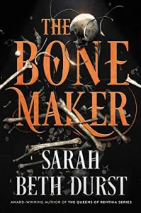 Review: The Bone Maker by Sarah Beth Durst