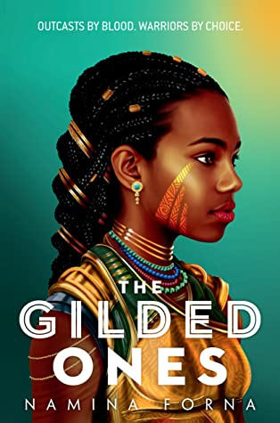Review: The Gilded Ones (Deathless, #1) by Namina Forna