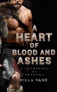 Review: A Heart of Blood and Ashes (A Gathering of Dragons, #1) by Milla Vane