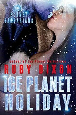 Mini Review: Ice Planet Holiday (Ice Planet Barbarians, #4.5) by Ruby Dixon