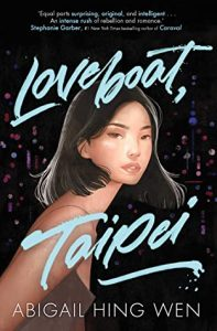 Review: Loveboat, Taipei (Loveboat, Taipei, #1) by Abigail Hing Wen