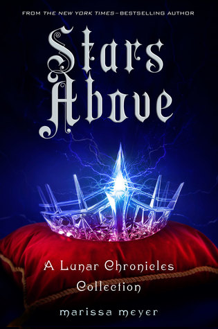 Review: Stars Above (The Lunar Chronicles, #4.5) by Marissa Meyer