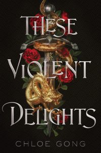 Review: These Violent Delights (These Violent Delights, #1) by Chloe Gong