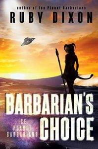 Review: Barbarian's Choice (Ice Planet Barbarians, #11) by Ruby Dixon