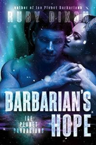 Review: Barbarian's Hope (Ice Planet Barbarians, #10) by Ruby Dixon