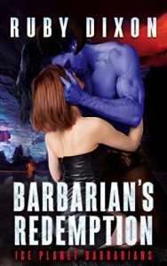 Review: Barbarian's Redemption (Ice Planet Barbarians, #12) by Ruby Dixon