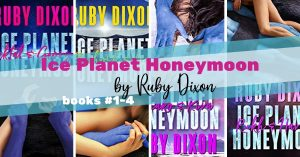 Series Report: Ice Planet Honeymoons by Ruby Dixon