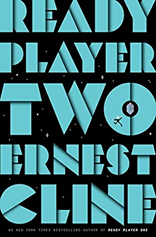 Review: Ready Player Two (Ready Player One, #1) by Ernest Cline