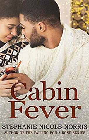 Cabin Fever by Stephanie Nicole Norris