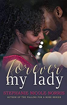 Forever My Lady by Stephanie Nicole Norris