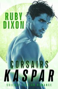 Review: Kaspar (Corsair Brothers, #2) by Ruby Dixon