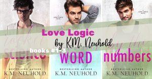 Series Report: Love Logic by K.M. Neuhold