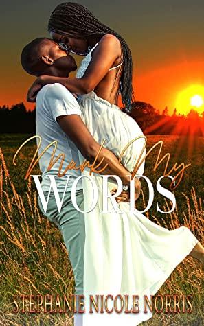 Mark My Words by Stephanie Nicole Norris