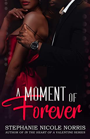 A Moment fo Forever by Stephanie Nicole Norris