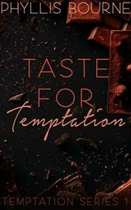 Review: Taste For Temptation (Temptation, #1) by Phyllis Bourne