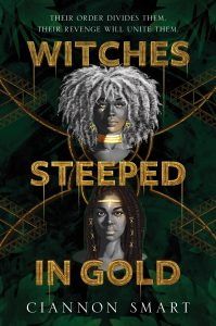 Review: Witches Steeped in Gold (Witches Steeped in Gold, #1) by Ciannon Smart