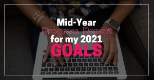 Have I made progress on any of my goals and plans for 2021?