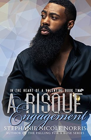 A Risque Engagement by Stephanie Nicole Norris