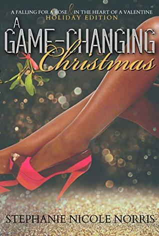 A Game-Changing Christmas by Stephanie Nicole Norris
