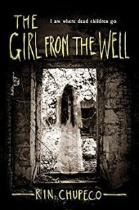 Review: The Girl From the Well (The Girl From the Well, #1) by Rin Chupeco
