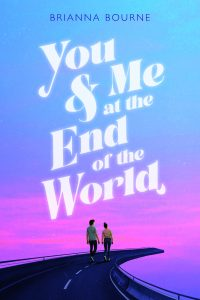 Review: You and Me at the End of the World by Brianna Bourne