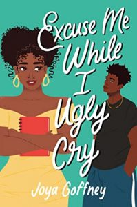 Review: Excuse Me While I Ugly Cry by Joya Goffney