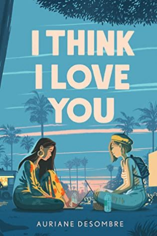 Review: I Think I Love You by Auriane Desombre