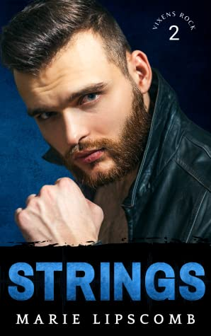 Mini Review: Strings (Vixens Rock, #2) by Marie Lipscomb