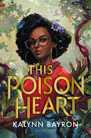Review: This Poison Heart (This Poison Heart, #1) by Kalynn Bayron